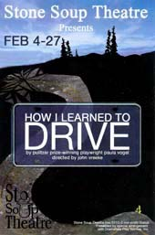 How I Learned to Drive - Directed by John Vreeke - Stone Soup Theatre, Seattle